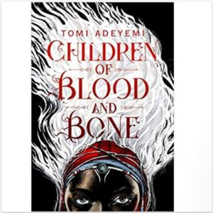 Children of the Blood and Bone a book by Tomi Adeyemi